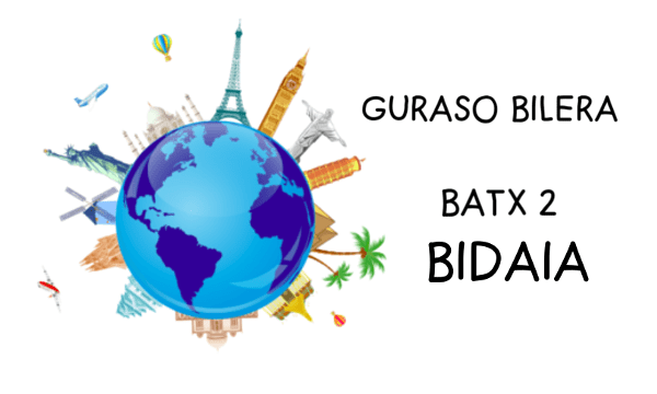 "GURASO  BILERA  ""BATX2  BIDAIA"""