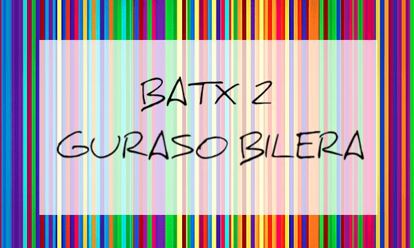 GURASO  BILERA  BATX2